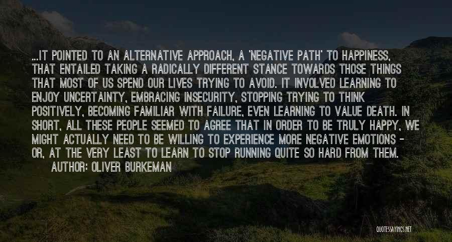 Path To Happiness Quotes By Oliver Burkeman