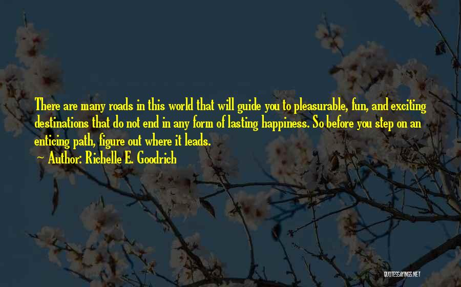 Path To Happiness Quotes By Richelle E. Goodrich