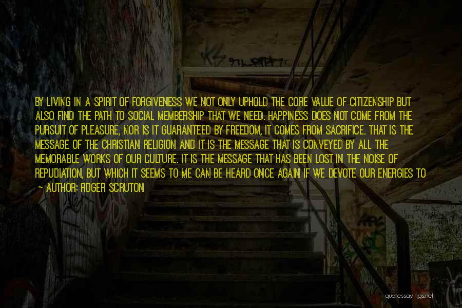 Path To Happiness Quotes By Roger Scruton
