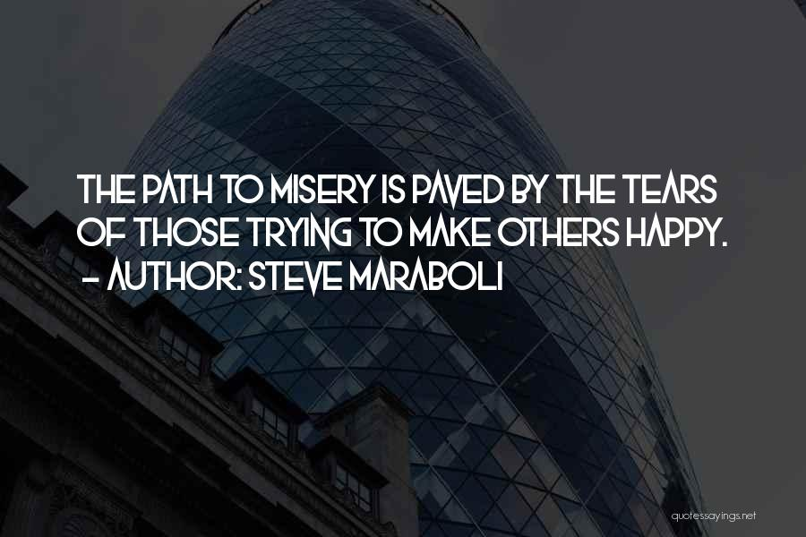 Path To Happiness Quotes By Steve Maraboli