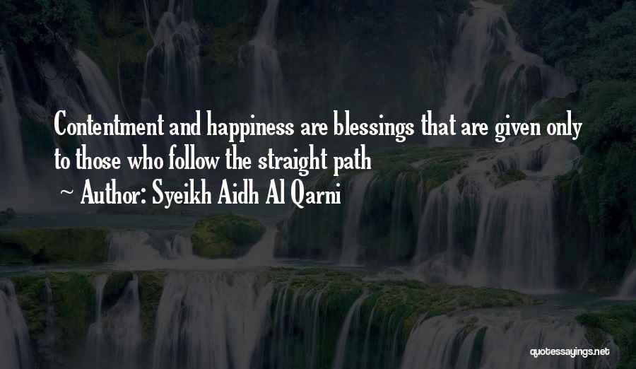 Path To Happiness Quotes By Syeikh Aidh Al Qarni