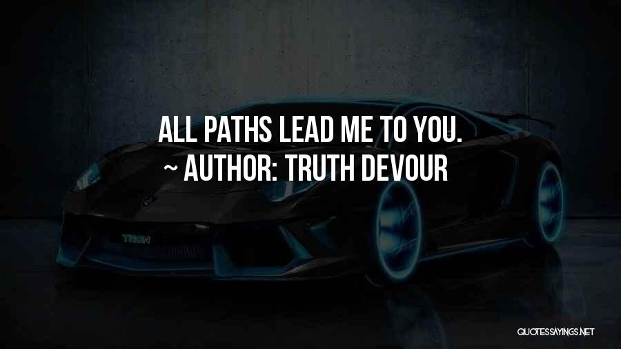Path To Happiness Quotes By Truth Devour