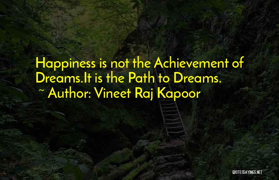 Path To Happiness Quotes By Vineet Raj Kapoor
