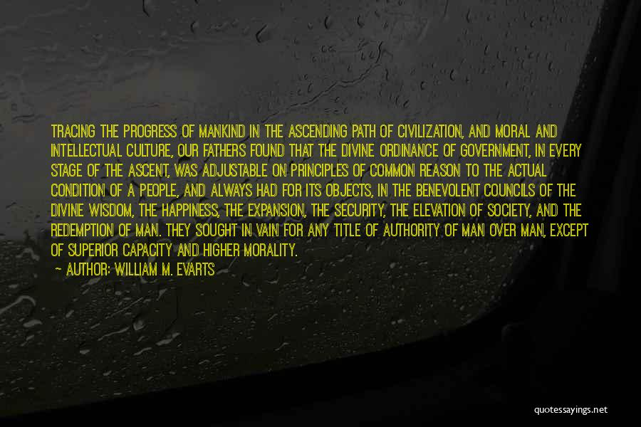 Path To Happiness Quotes By William M. Evarts