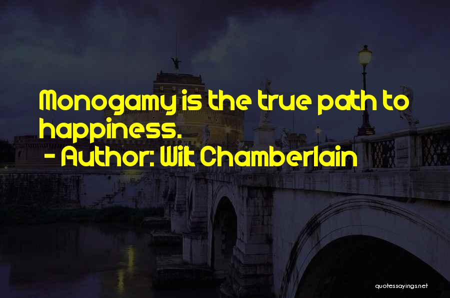 Path To Happiness Quotes By Wilt Chamberlain