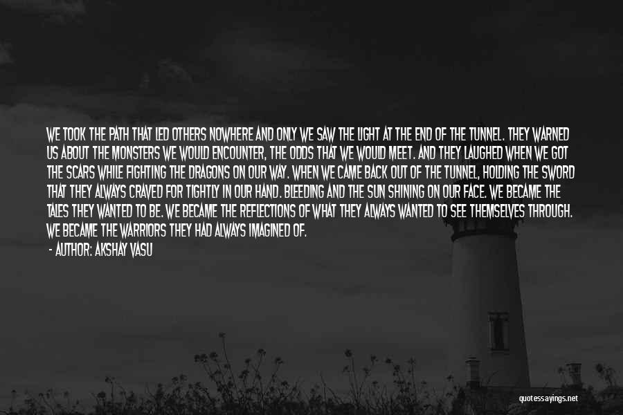 Path To Nowhere Quotes By Akshay Vasu