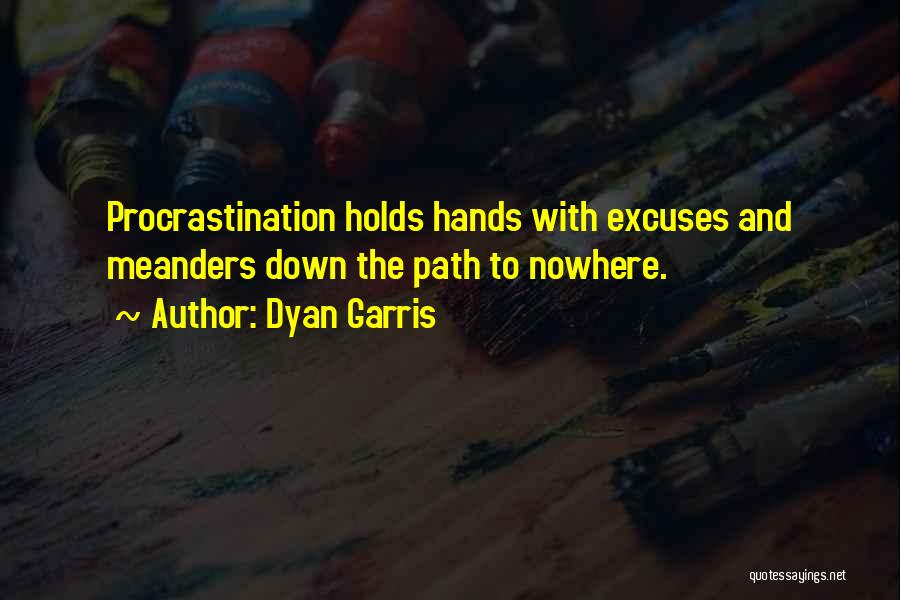 Path To Nowhere Quotes By Dyan Garris