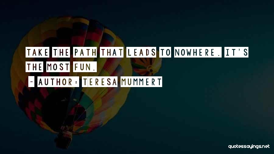Path To Nowhere Quotes By Teresa Mummert