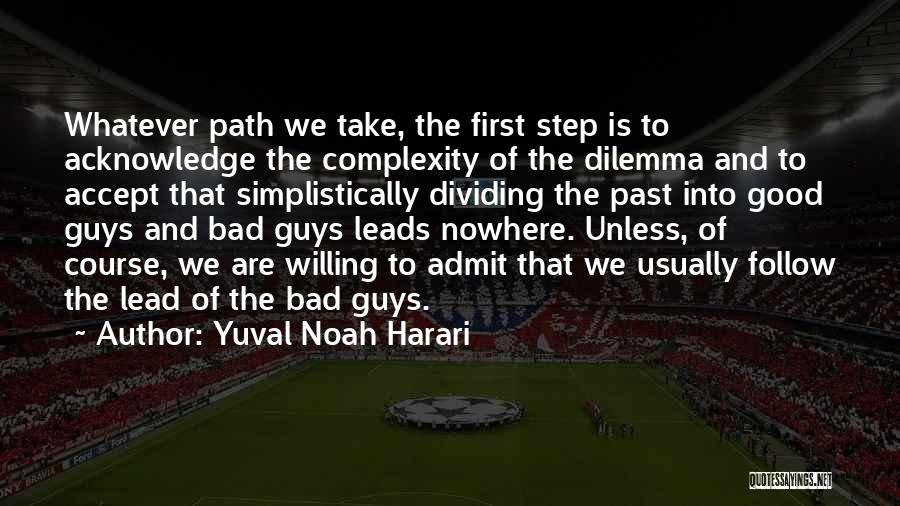 Path To Nowhere Quotes By Yuval Noah Harari