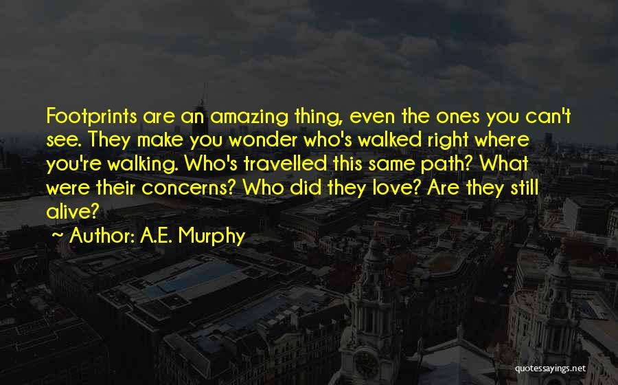 Path Walked Quotes By A.E. Murphy
