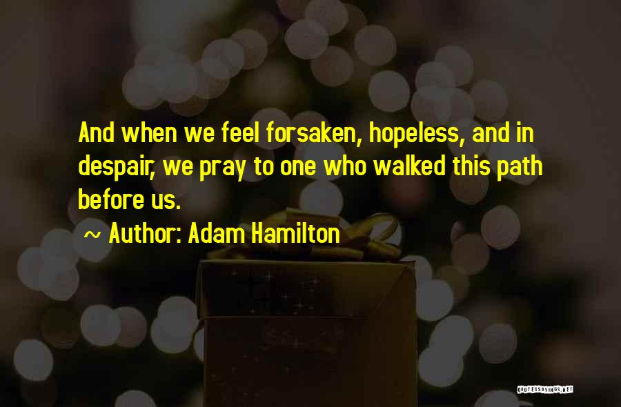 Path Walked Quotes By Adam Hamilton