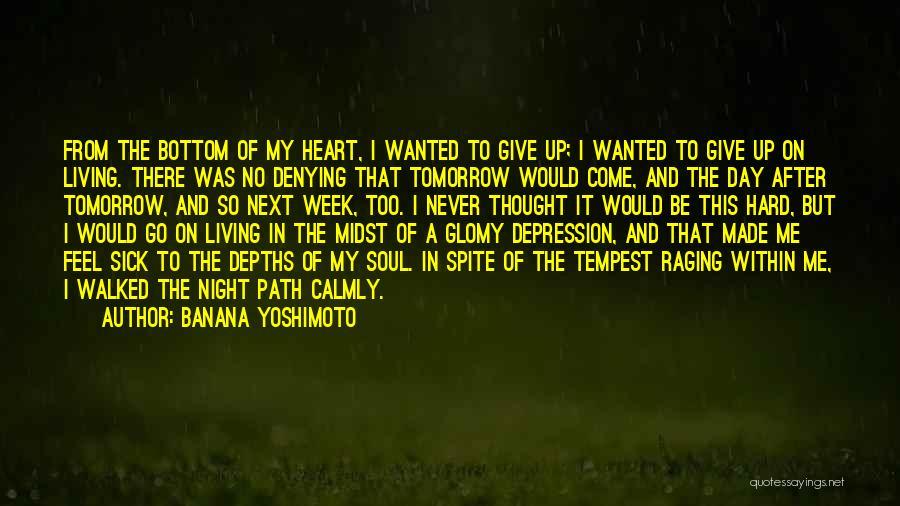 Path Walked Quotes By Banana Yoshimoto