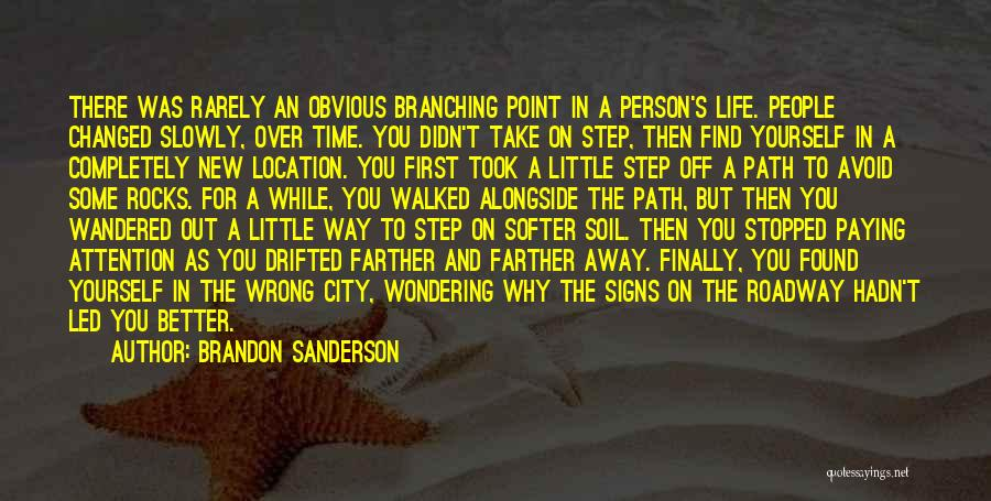 Path Walked Quotes By Brandon Sanderson