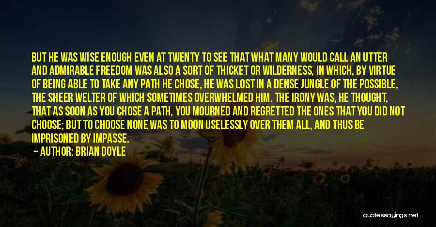 Path Walked Quotes By Brian Doyle