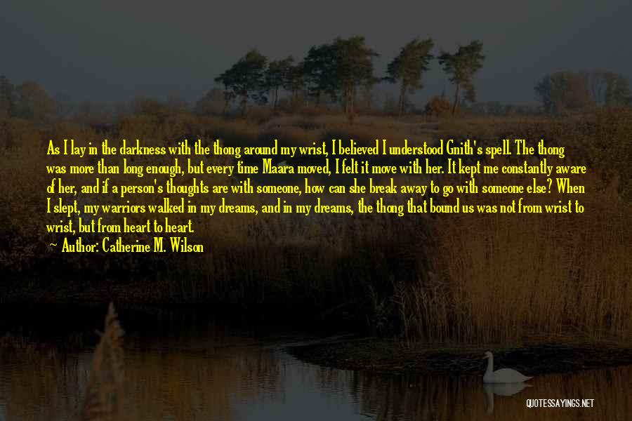 Path Walked Quotes By Catherine M. Wilson