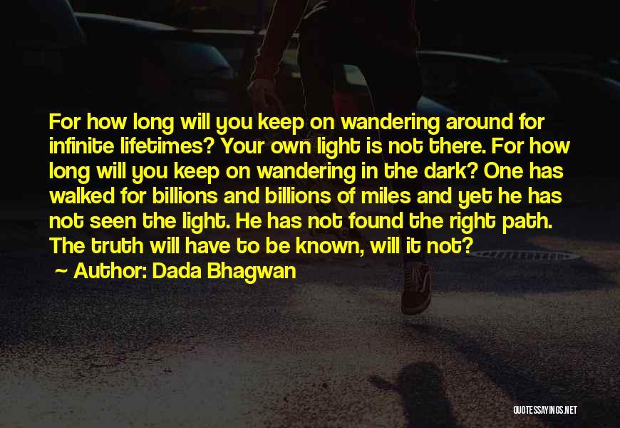 Path Walked Quotes By Dada Bhagwan