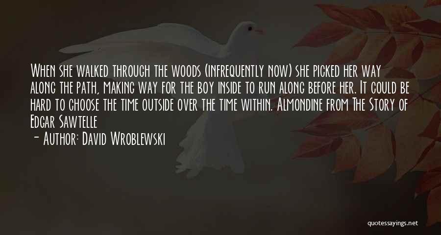Path Walked Quotes By David Wroblewski