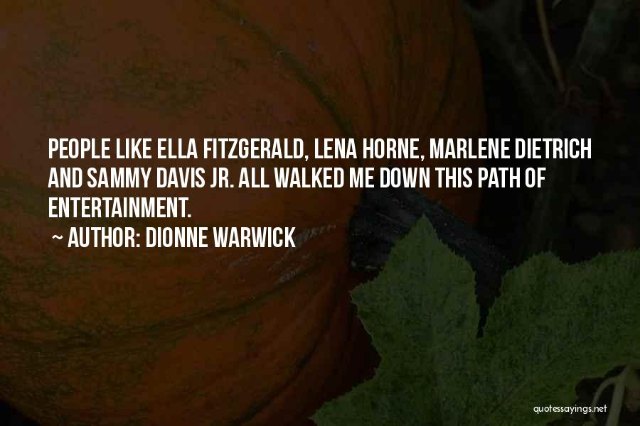 Path Walked Quotes By Dionne Warwick