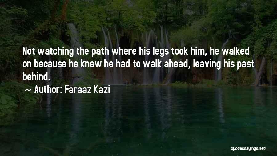 Path Walked Quotes By Faraaz Kazi