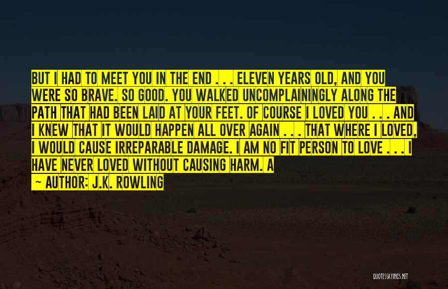 Path Walked Quotes By J.K. Rowling