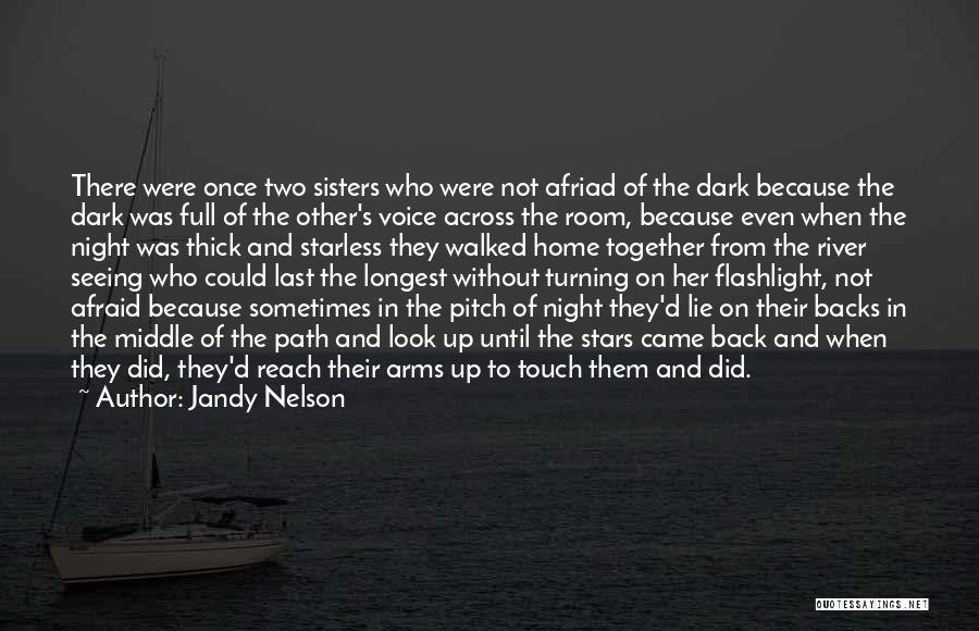 Path Walked Quotes By Jandy Nelson