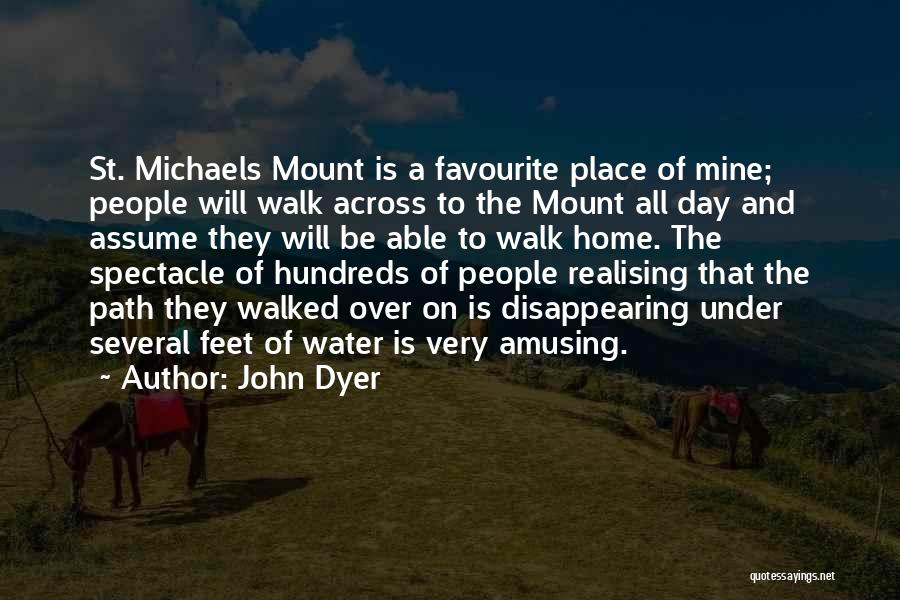Path Walked Quotes By John Dyer