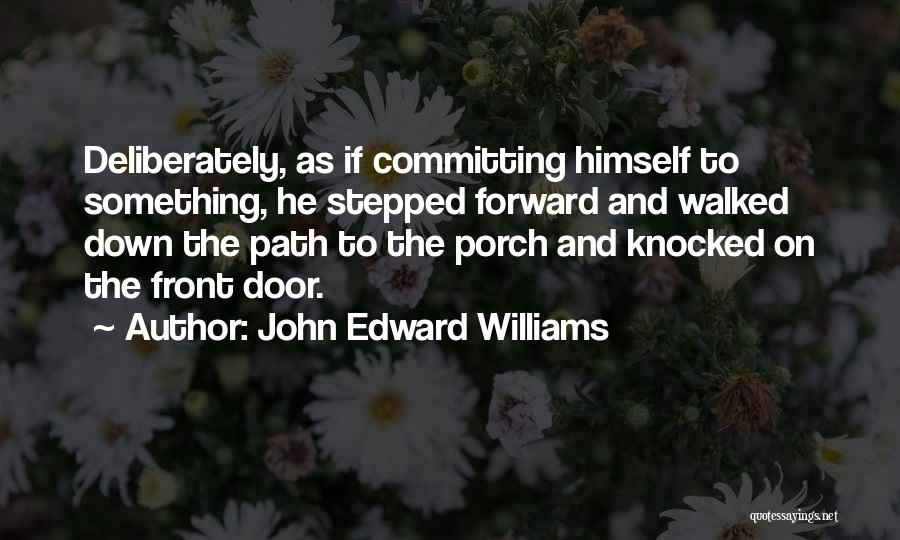 Path Walked Quotes By John Edward Williams