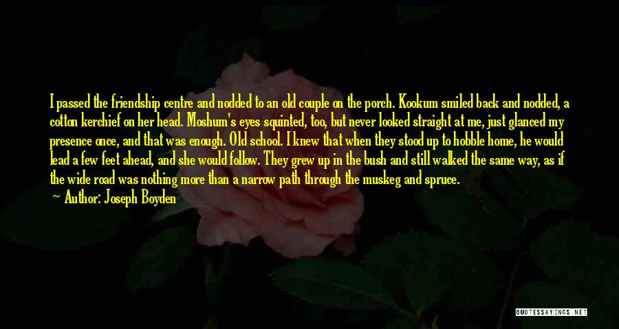 Path Walked Quotes By Joseph Boyden