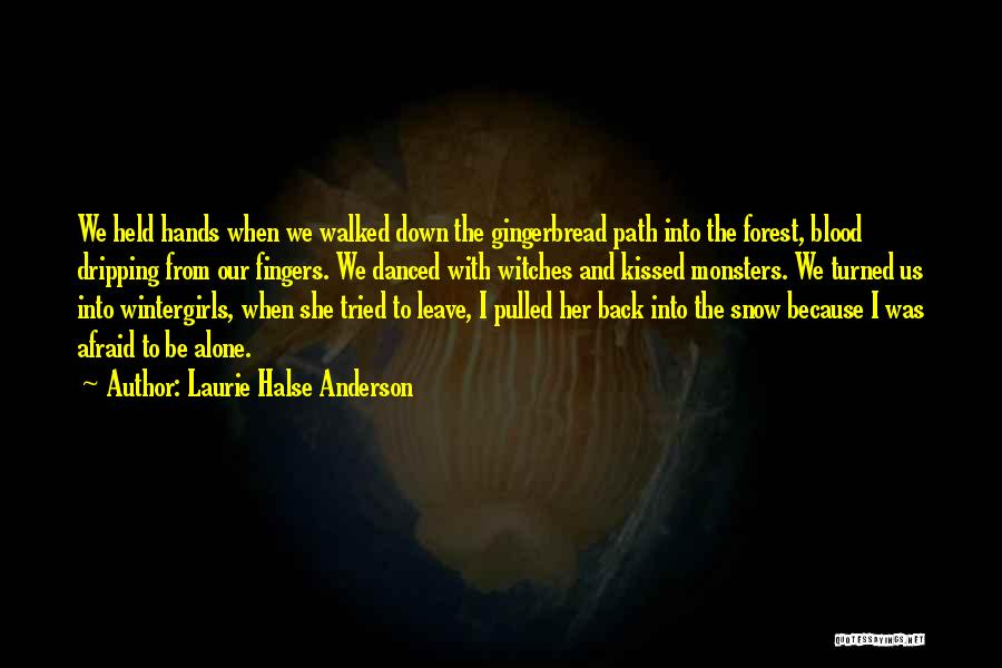 Path Walked Quotes By Laurie Halse Anderson