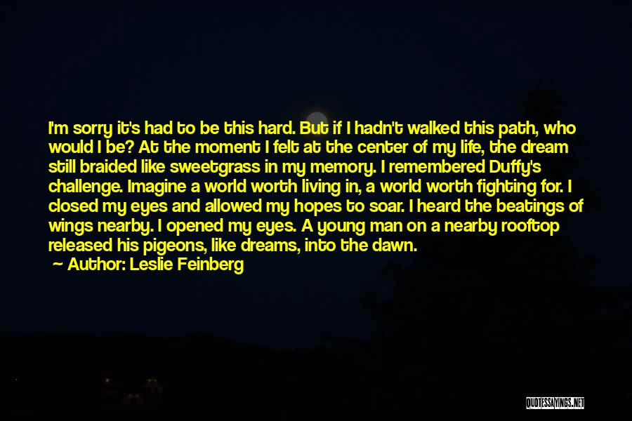 Path Walked Quotes By Leslie Feinberg