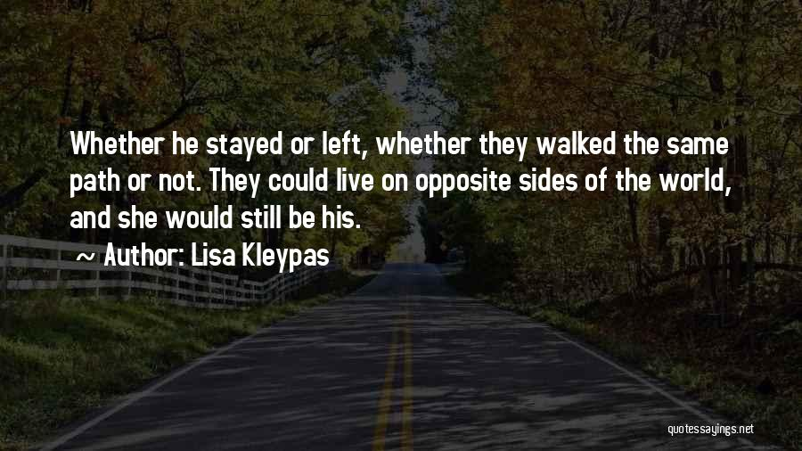 Path Walked Quotes By Lisa Kleypas
