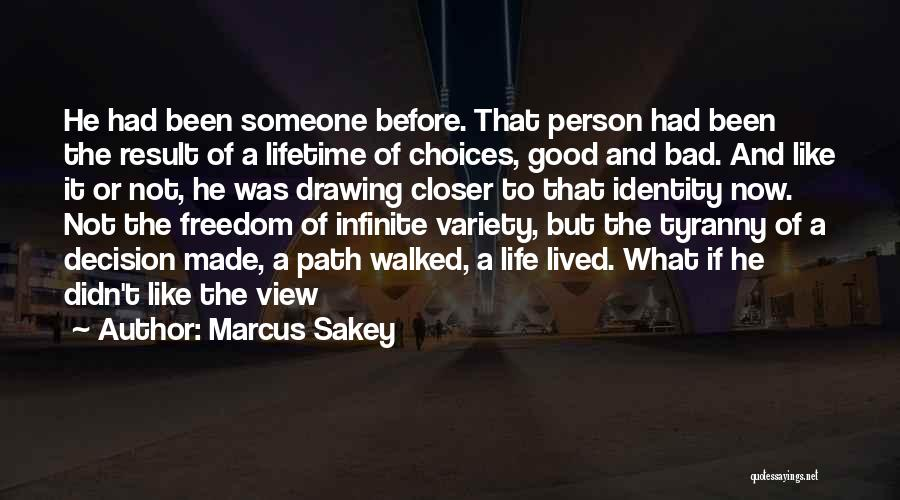 Path Walked Quotes By Marcus Sakey