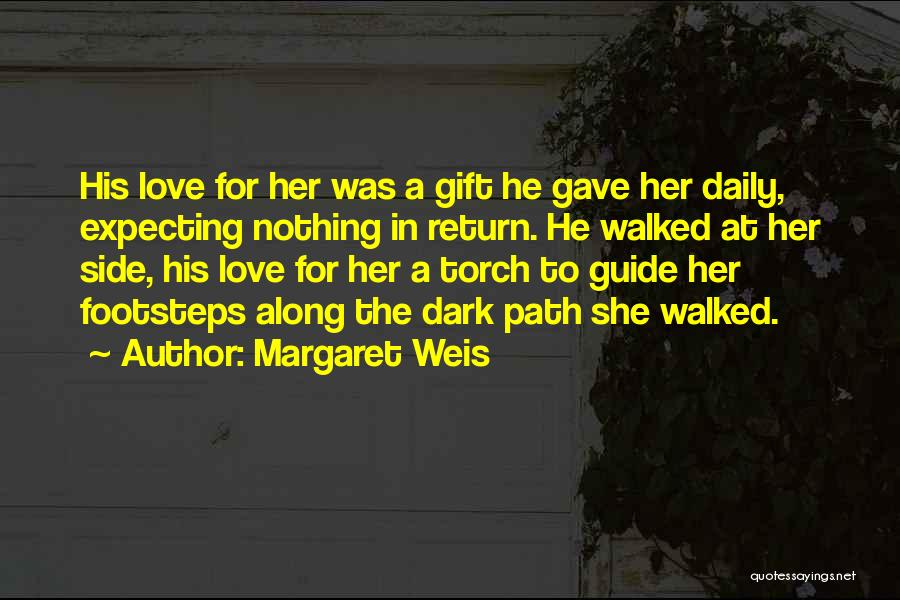 Path Walked Quotes By Margaret Weis