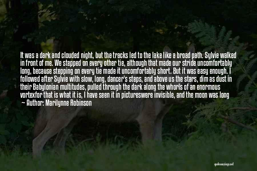 Path Walked Quotes By Marilynne Robinson