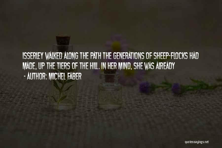 Path Walked Quotes By Michel Faber