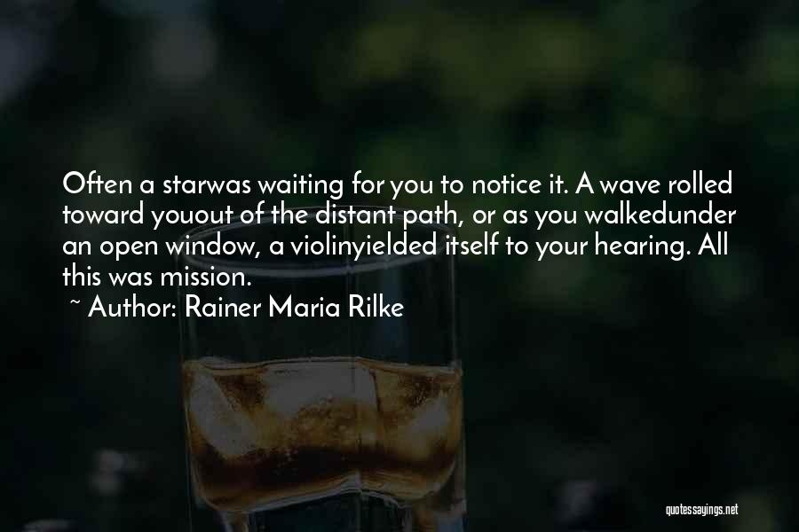 Path Walked Quotes By Rainer Maria Rilke