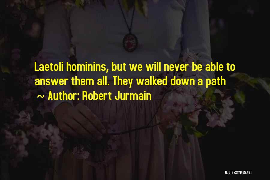 Path Walked Quotes By Robert Jurmain