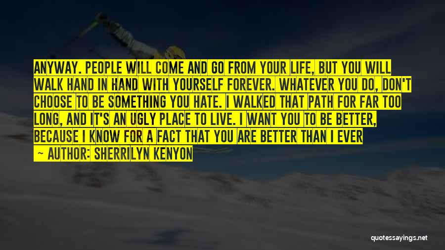 Path Walked Quotes By Sherrilyn Kenyon