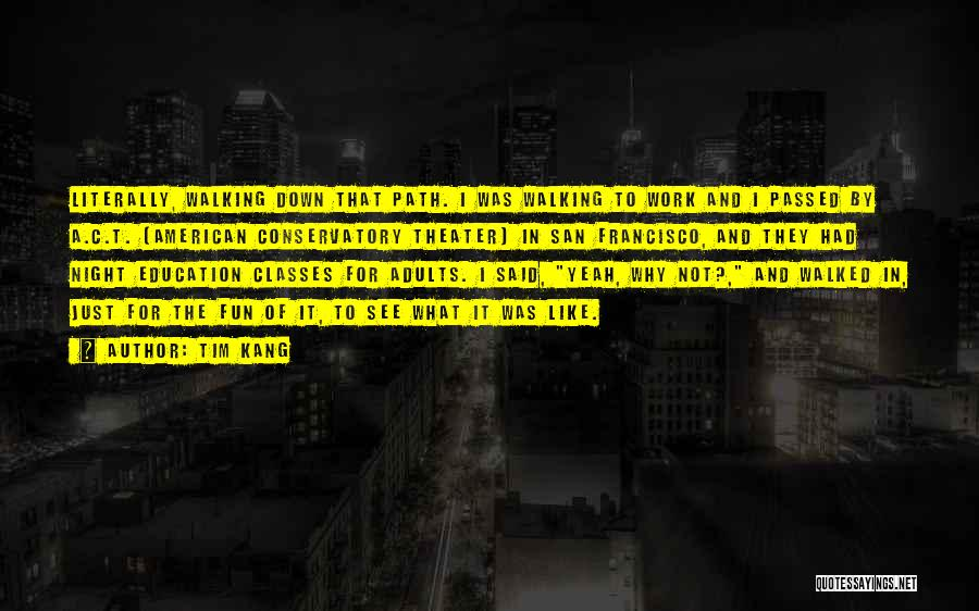 Path Walked Quotes By Tim Kang