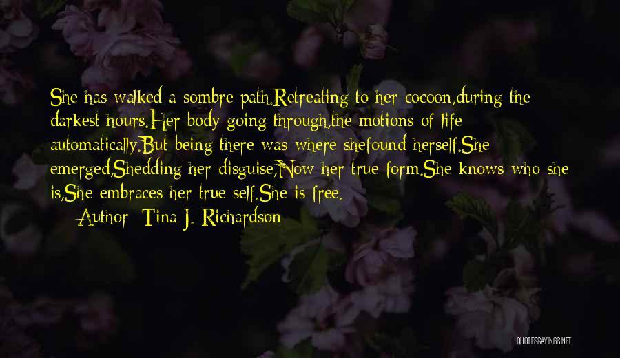Path Walked Quotes By Tina J. Richardson