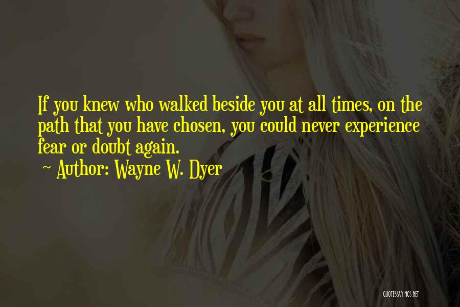 Path Walked Quotes By Wayne W. Dyer