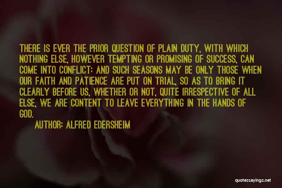 Patience And Faith In God Quotes By Alfred Edersheim
