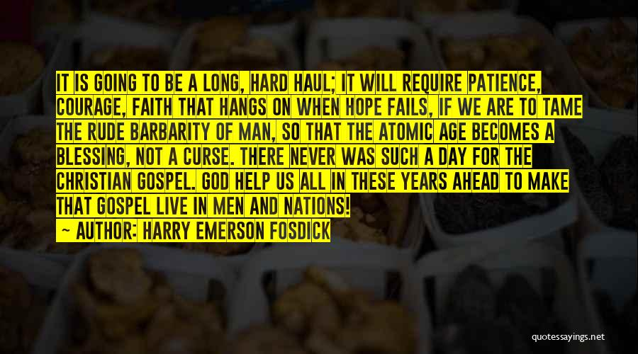Patience And Faith In God Quotes By Harry Emerson Fosdick
