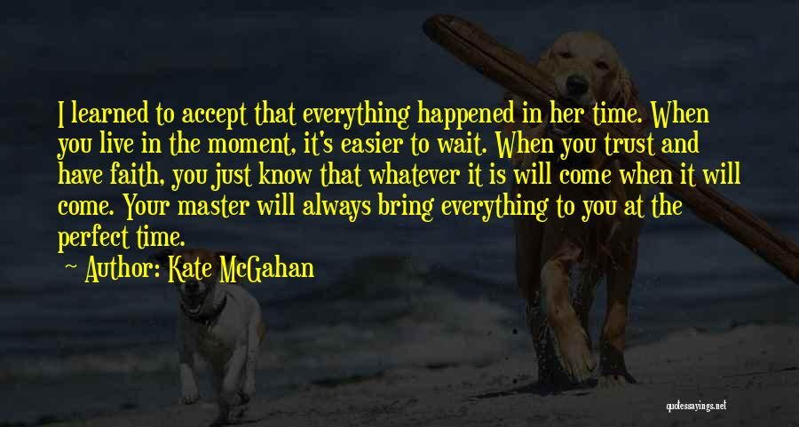 Patience And Faith In God Quotes By Kate McGahan