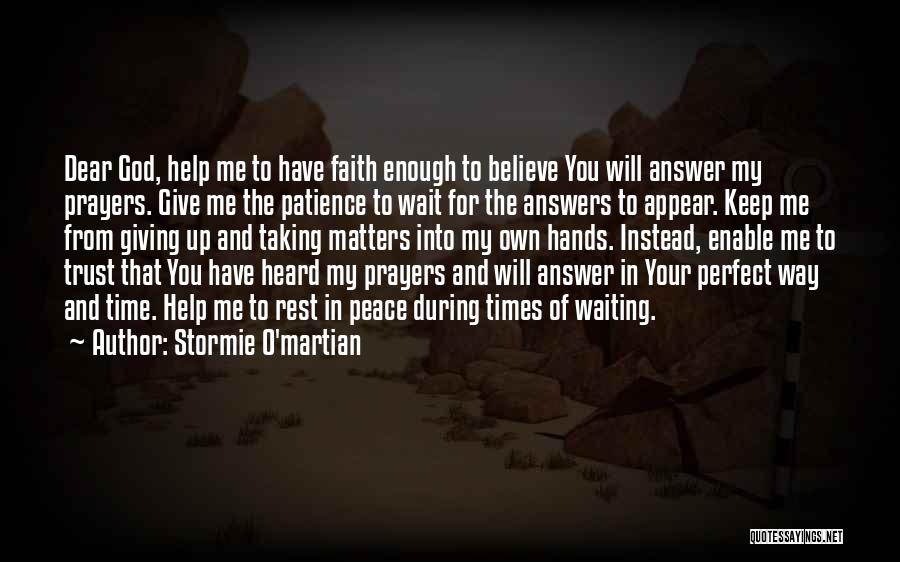 Patience And Faith In God Quotes By Stormie O'martian