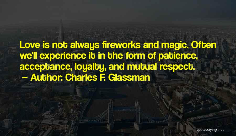 Patience And Love Quotes By Charles F. Glassman