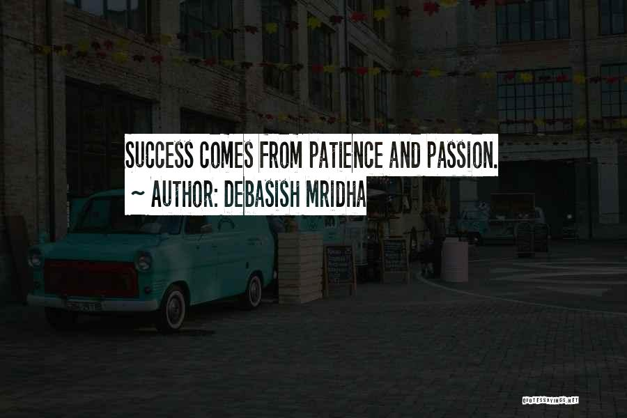 Patience And Love Quotes By Debasish Mridha