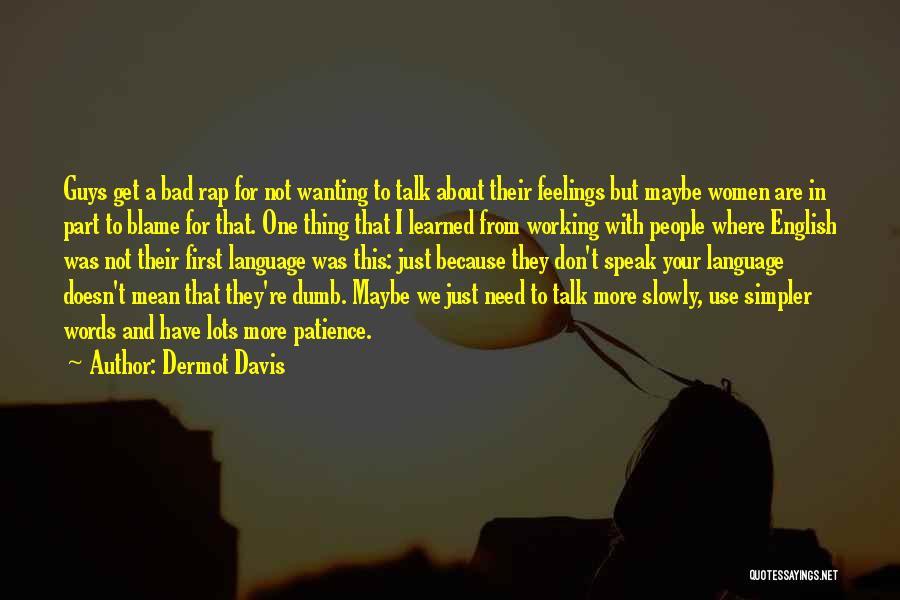 Patience And Love Quotes By Dermot Davis