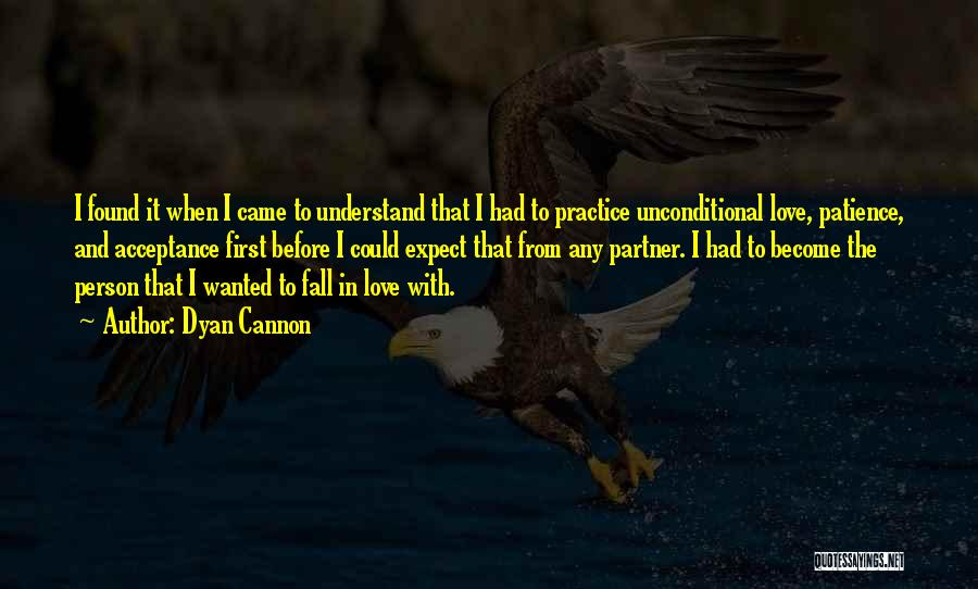 Patience And Love Quotes By Dyan Cannon