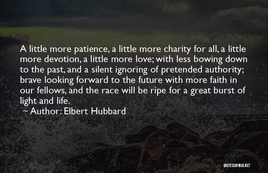 Patience And Love Quotes By Elbert Hubbard